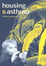 Housing and Asthma by Stirling Howieson (2005, Paperback)
