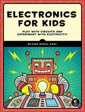 Electronics for Kids : A Lighthearted Inroduction by Øyvind Dahl (2016,...