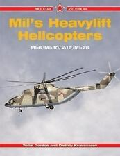 Mil's Heavylift Helicopters (Red Star Volume 22) Yefim Gordon  Great Read!!!