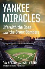 Yankee Miracles: Life with the Boss and the Bronx Bombers, Cook, Sally, Negron,