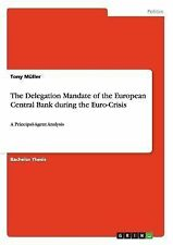 The Delegation Mandate of the European Central Bank During the Euro-Crisis by...