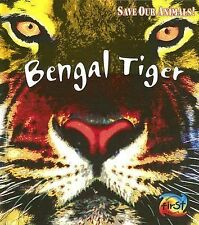 Bengal Tiger (Save Our Animals!)