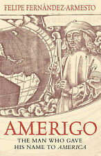 Amerigo: The Man Who Gave His Name to America, Fernandez-Armesto, Felipe, Very G