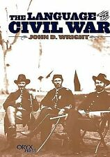 The Language of the Civil War by John D. Wright (2001, Hardcover)