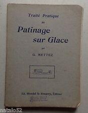 traité pratique de patinage sur glace - G. Mettez - Ed. Blondel la Rougerie