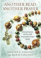 Another Bead, Another Prayer : Devotions to Use with Protestant Prayer Beads...