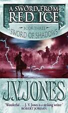 A Sword from Red Ice: Book Three of Sword of Shadows, By J.V. Jones,in Used but