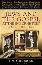 Jews and the Gospel at the End of History : A Tribute to Moishe Rosen (2009,...
