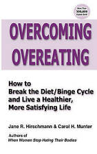 Overcoming Overeating: How to Break the Diet/Binge Cycle and Live a-ExLibrary