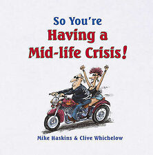 So You're Having A Mid-Life Crisis!, Whichelow, Clive, Haskins, Mike, New Book