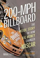 The 200-MPH Billboard : The Inside Story of How Big Money Changed NASCAR by...