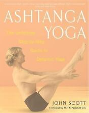 Ashtanga Yoga : The Definitive Step-by-Step Guide to Dynamic Yoga by John C....