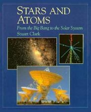 Stars and Atoms: From the Big Bang to the Solar System (New Encyclopedia of Sci