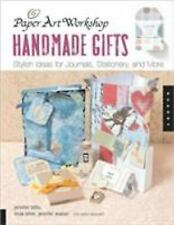Paper Art Workshop: Handmade Gifts: Stylish Ideas for Journals, Stationery, and