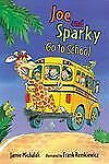Joe and Sparky Go to School by Jamie Michalak (2013, Hardcover)