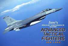 Jane's Pocket Guide - Advanced Tactical Fighters (Jane's Pocket Guides) Jon Lake