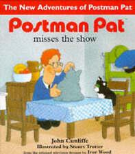 Cunliffe, John Postman Pat: Postman Pat Misses the Show Very Good Book