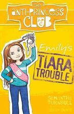 The Anti-Princess Club: Emily's Tiara Trouble 1 by Samantha Turnbull (2016,...