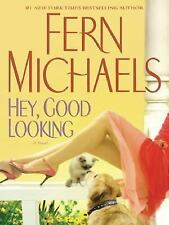 Hey, Good Looking by Fern Michaels (2007, Paperback, Large Print)