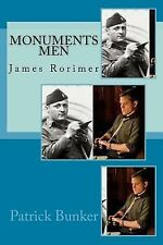 Monuments Men : James Rorimer - the Inspirational Adventures of the Monuments...