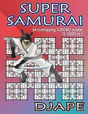 Super Samurai Sudoku : 64 Overlapping Puzzles, 13 Grids In 1! by Djape (2013,...