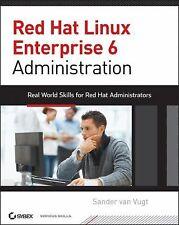Red Hat Enterprise Linux 6 Administration : Real World Skills for Red Hat...