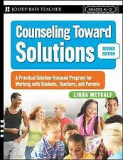 Counseling Toward Solutions: A Practical Solution-Focused Program, Metcalf