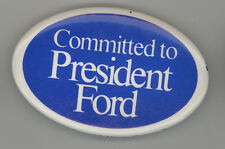 PRESIDENT GERALD FORD Political PINBACK Pin BUTTON Badge COMMITTED 1976 GOP