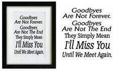 Vinyl Sticker 17 x 17cm GOODBYES ARE NOT FOREVER GOODBYES ARE NOT THE END. QUOTE