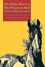The Pinto Horse and the Phantom Bull by Charles Elliott Perkins (1998,...