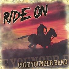 Younger, Cole Band Ride on CD ***NEW***
