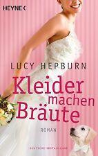 Kleider machen Bräute von Lucy Hepburn (2013, Taschenbuch) UNGELESEN