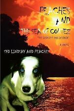Peaches and the Sea of Cortez : The Luckiest Dog in Baja by Syd Lindsay...