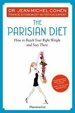The Parisian Diet: How to Reach Your Right Weight and Stay There, Cohen, Dr. Jea