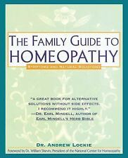 The Family Guide to Homeopathy: Symptoms and Natural Solutions Lockie, Andrew P