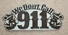 WE DON'T CALL 911 Colt Pistol Signs Western Cowboy Ammo Man Cave Snap On Tool