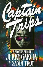 Captain Trips: A Biography of Jerry Garcia, Troy, Sandy, Good Book