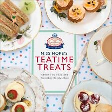 Miss Hope's Teatime Treats: Cream Tea, Cake and Cucumber Sandwiches, Hope and Gr