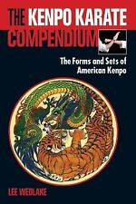 The Kenpo Karate Compendium: The Forms and Sets of American Kenpo, Wedlake, Lee,