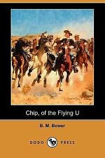 Chip, of the Flying U by B. M. Bower (2007, Paperback)