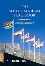The South African Flag Book: The History of South African Flags from Dias to...