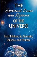 The Spiritual Laws and Lessons of the Universe by Lord Michael, Sananda and...