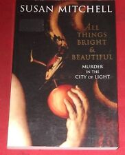 ALL THINGS BRIGHT & BEAUTIFUL ~ Susan Mitchell ~ MURDER IN THE CITY OF LIGHTS