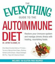 The Everything Guide to the Autoimmune Diet : Restore Your Immune System and...