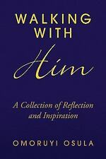 Walking With Him: A Collection of Reflection and Inspiration