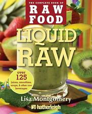 The Complete Book of Raw Food: Liquid Raw : Over 125 Juices, Smoothies,...