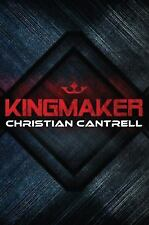 Kingmaker by Christian Cantrell (2013, Paperback, Unabridged)