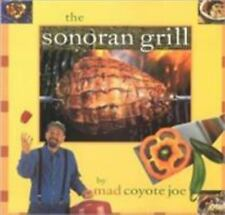 The Sonoran Grill (Cookbooks and Restaurant Guides), Mad Coyote Joe