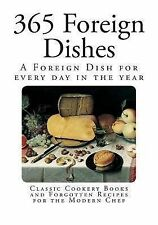 Classic Cookery Bks.: 365 Foreign Dishes : A Foreign Dish for Every Day in...