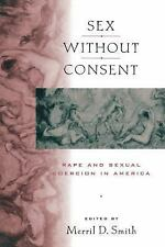Sex Without Consent: Rape and Sexual Coercion in America-ExLibrary